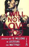 I Will Not Love You: L'auteur New-Adult aux 10 millions de lecteurs sur Wattpad !
