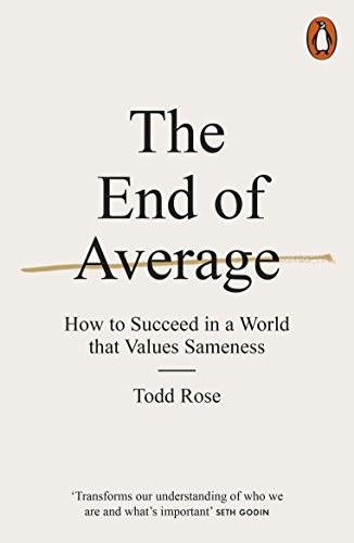 The End of Average: How to Succeed in a World That Values Sameness por Todd Rose