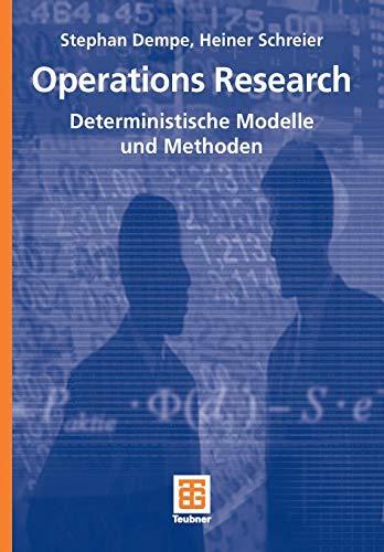 Operations Research: Deterministische Modelle und Methoden (Studienbcher Wirtschaftsmathematik) (German Edition) (Studienbücher Wirtschaftsmathematik)