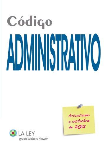 Código Administrativo 2012 (Códigos La Ley) por La Redacción