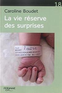 vignette de 'La vie réserve des surprises (Caroline Boudet)'