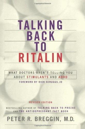 talking-back-to-ritalin-what-doctors-arent-telling-you-about-stimulants-and-adhd-by-peter-r-breggin-