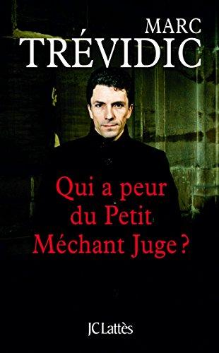 Qui a peur du petit méchant juge ? (Essais et documents) por Marc Trévidic