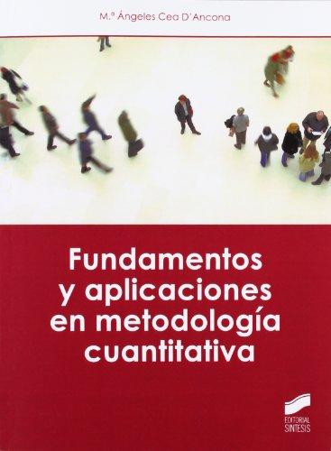 Fundamentos y aplicaciones en metodología cuantitativa por M.ª Ángeles Cea D'Ancona