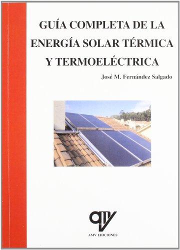 Guia completa de la energia solar y termoelectrica por Jose M. Fernandez Salgado