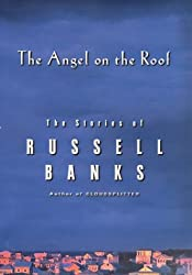 The Angel on the Roof: The Stories of Russell Banks by Russell Banks (2000-05-30)