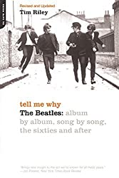 Tell Me Why: The Beatles: Album By Album, Song By Song, The Sixties And After by Tim Riley (2002-05-03)