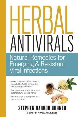 [(Herbal Antivirals: Natural Remedies for Emerging and Resistant Viral Infections)] [Author: Stephen Harrod Buhner] published on (October, 2013)