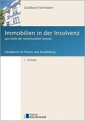 Immobilien in der Insolvenz aus Sicht der kommunalen Kassen: Handbuch für Praxis und Ausbildung (Praxis-kasse)