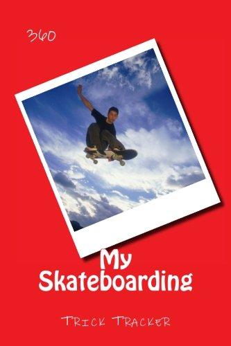 My Skateboarding: Trick Tracker 360: Volume 3 (Cover Colors 360) por Richard B. Foster