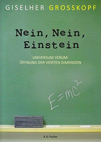 Nein, Nein, Einstein: Universum Verum: Öffnung der vierten Dimension