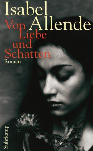 Buchseite und Rezensionen zu 'Von Liebe und Schatten: Roman (suhrkamp taschenbuch)' von Isabel Allende