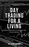 Day Trading for a Living: 5 Expert Systems to Navigate The Stock Market (English Edition)