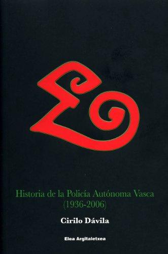 Historia de la policia autonoma vasca (1936-2006)