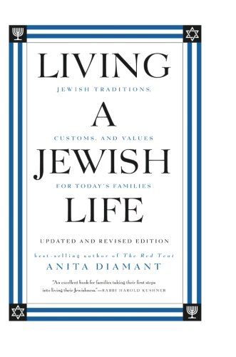 Living A Jewish Life, Updated And Expanded Edition: Jewish Traditions, Customs, And Values For Today