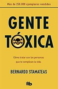Gente tóxica par Bernardo Stamateas