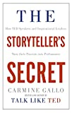 Image de The Storyteller's Secret: How TED Speakers and Inspirational Leaders Turn Their Passion in