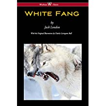 White Fang (Wisehouse Classics - with original illustrations)