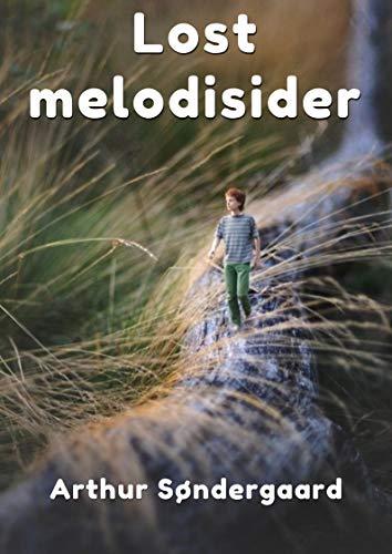 Lost melodisider (Danish Edition) por Arthur  Søndergaard
