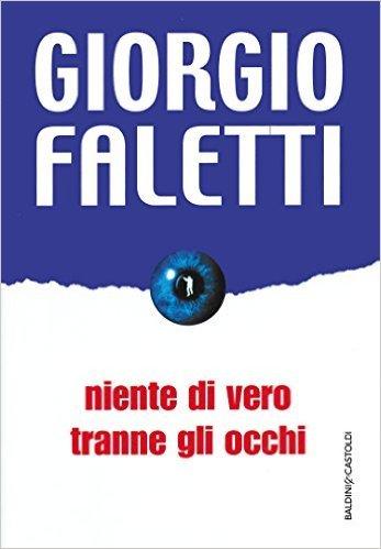 NIENTE DI VERO TRANNE GLI OCCHI . 2004