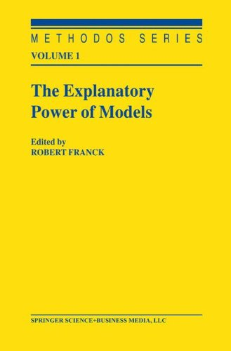 The Explanatory Power of Models: Bridging The Gap Between Empirical And Theoretical Research In The Social Sciences (Methodos Series)