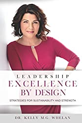 Leadership Excellence By Design: Strategies for Sustainability and Strength