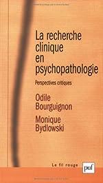 La recherche clinique en psychopathologie - Perspectives critiques de Odile Bourguignon