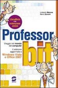 Professor bit. Viaggio nel mondo del computer. Con espansione online. Per la Scuola secondaria di primo grado