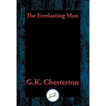 The Everlasting Man: Complete and Unabridged (English Edition)