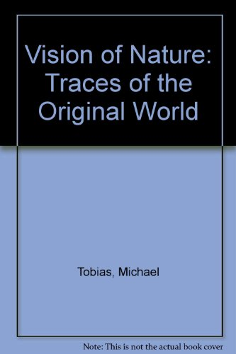 Vision of Nature: Traces of the Original World