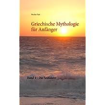 Griechische Mythologie für Anfänger: Band 4 - Die Seefahrer