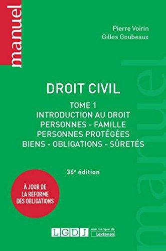 Droit civil - T1: Introduction au droit, personnes, famille, personnes protégées, biens, obligations par Gilles Goubeaux, Pierre Voirin