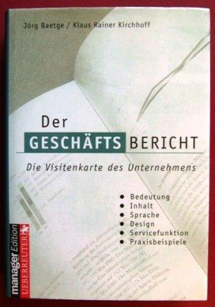 Der Geschäftsbericht. Bedeutung - Inhalt - Sprache - Design - Servicefunktion - Praxisbeispiele.