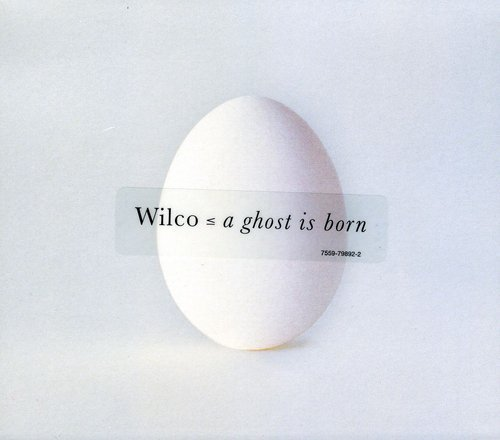 Wilco: A Ghost Is Born (Audio CD)