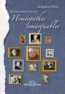 Jacqueline Peker - Mes Rencontres avec des - Homeopathes Remarquables