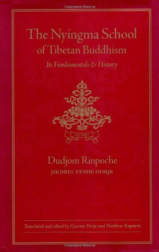 The Nyingma School of Tibetan Buddhism: Its Fundamentals and History