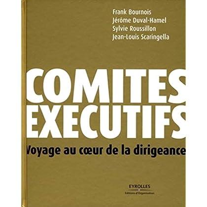 Comités exécutifs: Voyage au coeur de la dirigeance