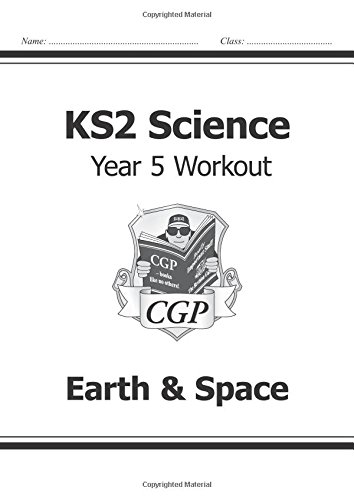 KS2 Science Year Five Workout: Earth & Space (CGP KS2 Science)