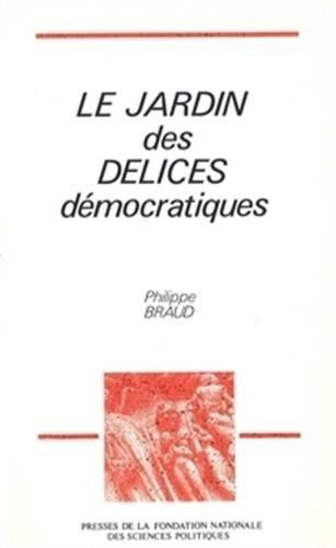 Le jardin des délices démocratiques par Philippe Braud
