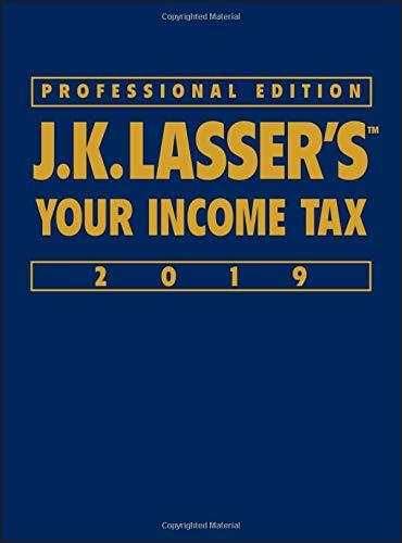 J.K. Lasser\'s Your Income Tax 2019: Professional Edition (J K Lasser\'s Your Income Tax Professional Edition)