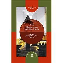 Entre el Renacimiento y el Nuevo Mundo: Vida y obras de Hernán Pérez de Oliva (¿1494?-1531) (Parecos y australes. Ensayos de Cultura de la Colonia nº 14)