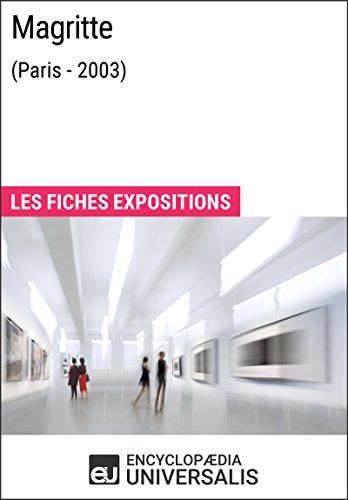Magritte (Paris - 2003): Les Fiches Exposition d'Universalis par Encyclopaedia Universalis
