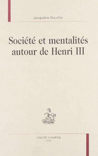 Société et mentalité autour de Henri 3