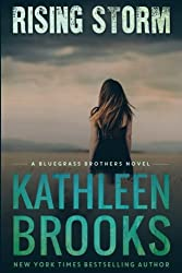 Rising Storm: A Bluegrass Brothers Novel (Volume 2) by Kathleen Brooks (2012-08-17)