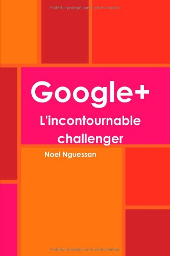 Google+ L'incontournable challenger