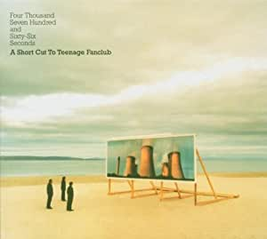 Four Thousand Seven Hundred and Sixty Six Seconds: a Short Cut to Teenage Fanclub
