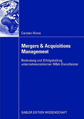 Mergers & Acquisitions Management: Bedeutung und Erfolgsbeitrag unternehmensinterner M&A-Dienstleister
