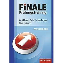 Finale - Prüfungstraining Mittlerer Schulabschluss: Basiswissen Mathematik: Ausgabe 2011