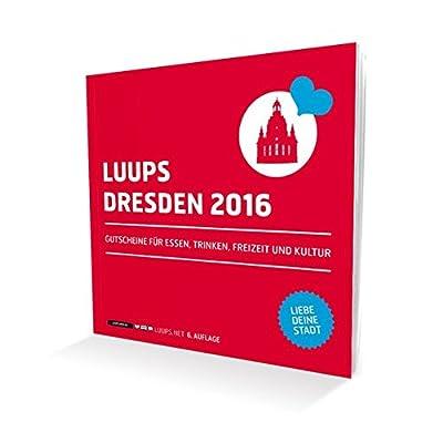 LUUPS 2016 Dresden: Gutscheine für Essen, Trinken, Freizeit und Kultur - Liebe deine Stadt