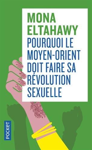 Pourquoi le Moyen-Orient doit faire sa révolution sexuelle par Mona ELTAHAWY